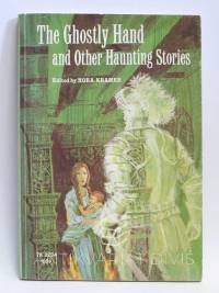 Kramer, Nora, The Ghostly Hand and Other Haunting Stories, 1972