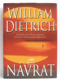 Dietrich, William, Návrat, 2000